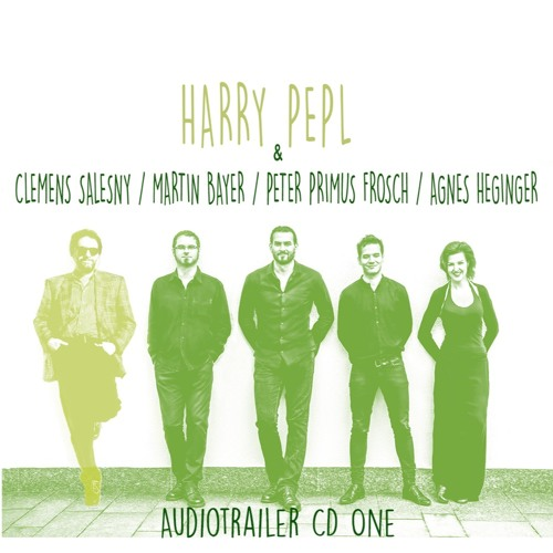 Audiotrailer CD1 - Harry Pepl & Salesny/ Bayer/ Frosch /Heginger