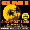 OMI - SING IT OUT LOUD (DJ RONNY D. -LATIN HOUSE- REMIX)