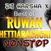 Ruwan Hettiarachchi Nonstop Mix (20Min) .(Ðj HarSha - X) - (Dance ReMix)