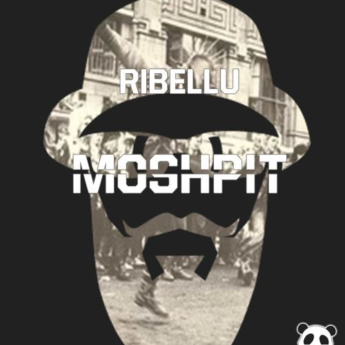 Ribellu - Moshpit (Original Mix)