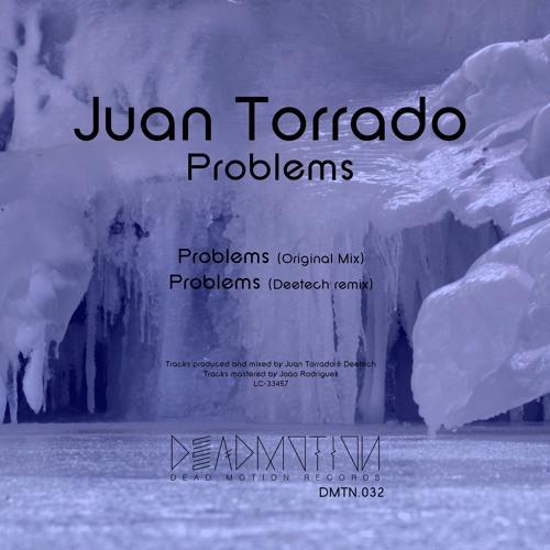 Dead Motion 032 - Juan Torrado - Problems EP