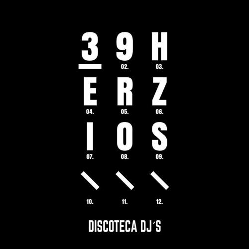 Discoteca Djs - 39 Herzios // 004