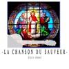 La Chanson Du Sauveur