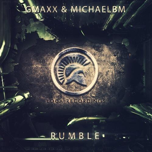 GMAXX & MichaelBM - Rumble (Original Mix)