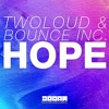Twoloud & Bounce Inc. - Hope (HANFAI - Festival Trap)