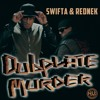 SWIFTA & REDNEK - DUBPLATE MURDER (FREE DOWNLOAD) PLUS VIDEO ON YOUTUBE!