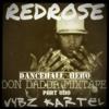 DJ REDROSE - VYBZ KARTEL- DANCEHALL HERO - DON DADDA MIX 2015 PART UNO
