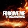 Download Nadeem Mohammed - Forgive Me Mp3