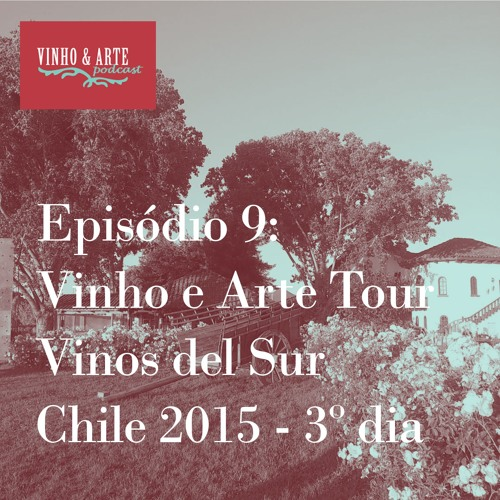 009 - Vinho e Arte Tour - Vinos del Sur - Chile 2015 - dia 3