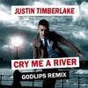 Justin Timberlake - Cry Me A River (Godlips Remix)