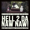 Hell 2 Da Naw Naw (New Orleans Bounce RMX)