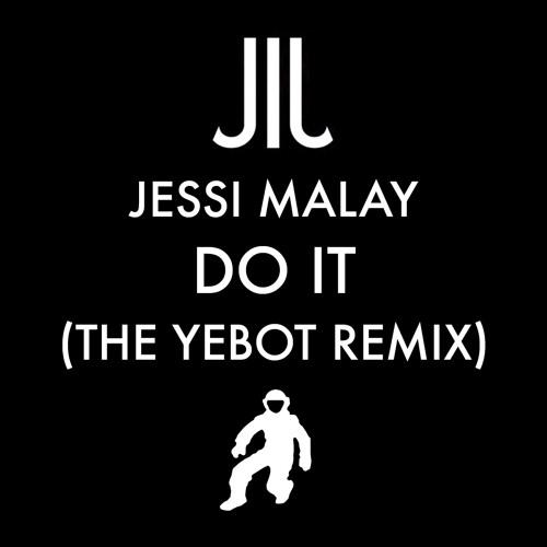 Do It - Jessi Malay (Yebot Remix)