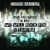 Five vs Queen & JDG - We Will Rock You & Tantra (Zorrin Mushup)