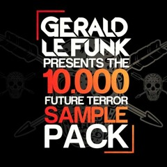 Gerald Le Funk - Future Terror [FREE SAMPLE PACK]