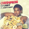 Chumpion Feat. Dirty Hary- Chubby [Bomb Squad] Out Dec 1st