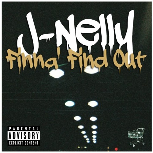 """J-Nelly - """"Finna' Find Out"""" Ft. Jagger (Prod. by Jagger)"""