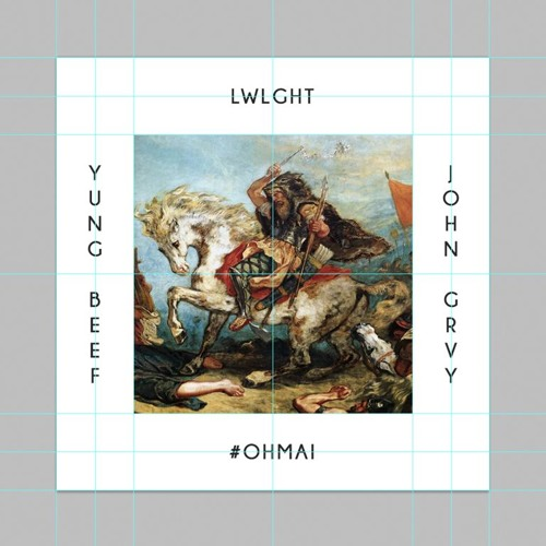 LWLGHT - Ohmai Feat (JOHN GRVY & YUNG BEEF)