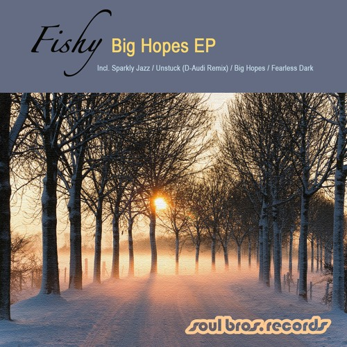 SBR068EP | Fishy - Big Hopes EP
