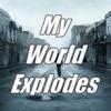 My World Explodes
