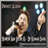 Humein Aur Jeene Ki ( Kumar Sanu Version) - Agar Tum Na Hote Song