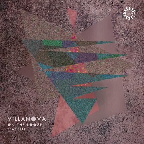 Villanova Feat. Elbi - On The Loose (THE LARRY HEARD MIXES) REB105