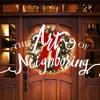 Art Of Neighboring (Week 1) Love Your Neighbor- Matt Howe