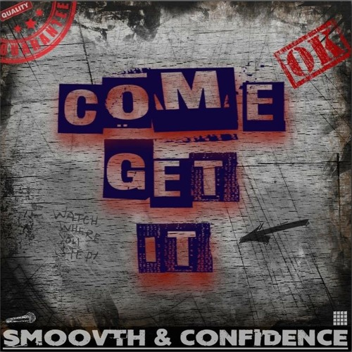 SmooVth & Confidence - Come Get It