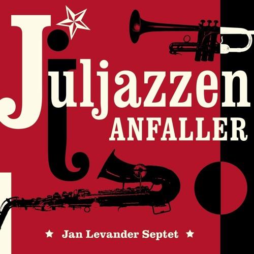 Jan Levander Septet - Juljazzen anfaller