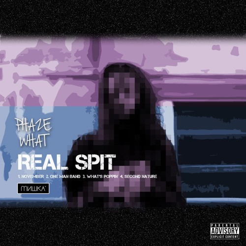 Phaze What - Real Spit EP