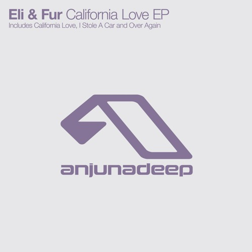 Eli & Fur - California Love EP