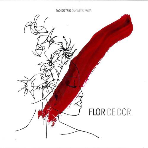 Tao do Trio canta Etel Frota - Flor de Dor