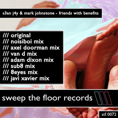 S3AN J4Y & Mark Johnstone - Friends With Benefits (Javi Xavier Remix) - Out Now on Beatport