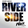 Sidney Samson - Riverside (Willcox Remix) FREE DOWNLOAD