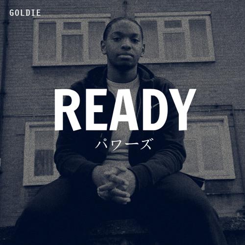 Goldie - Ready [Prod. By Ezro]