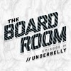 The Board Room Ep. III featuring Underbelly