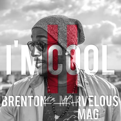 Brenton - I'm Cool II (ft. Marvelous Mag)