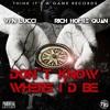YFN Lucci x Rich Homie Quan- Don't Know Where I'D Be