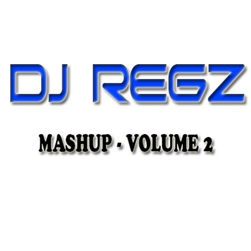 DJ REGZ MASHUP Volume 2
