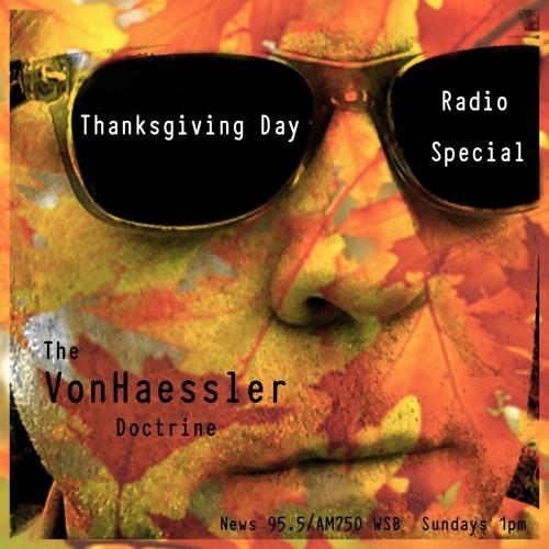 The VonHaessler Doctrine - Thanksgiving Day Radio Special