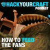 Episode 2: How to feed the fans