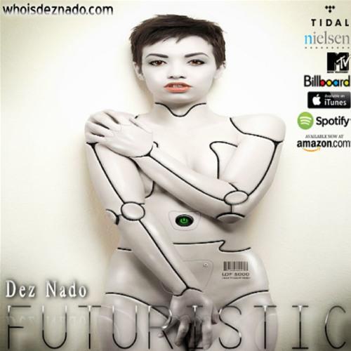 Dez Nado - Futuristic (prod. by Dizzee) Radio Edit - whoisdeznado.com