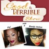 The Good & Terrible Show Ep 65: F*ck First, Fight Later