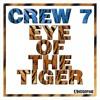 Crew 7 - Eye Of The Tiger (Gordon & Doyle Remix)[OUT NOW]
