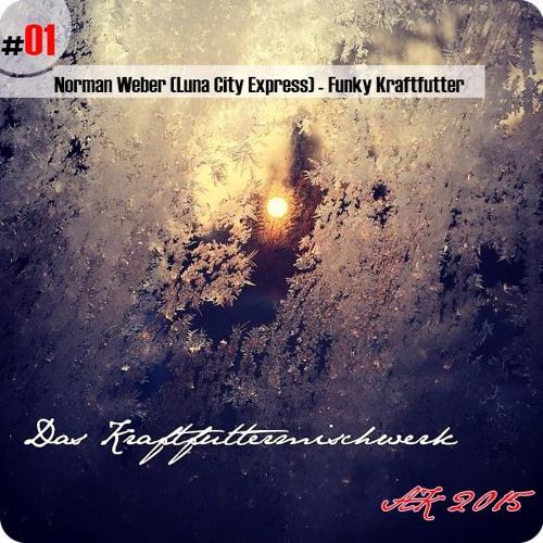 2015 #01: Norman Weber (Luna City Express) - Funky Kraftfutter