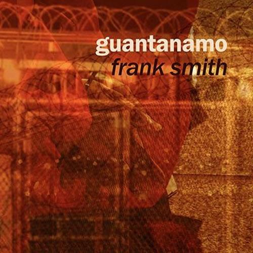 #LeLivreDeLaSemaine : Guantanamo, de Frank Smith