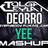 Deorro -Yee Vs Everybody Fu*king Jump (TLG CYLN Mashup)