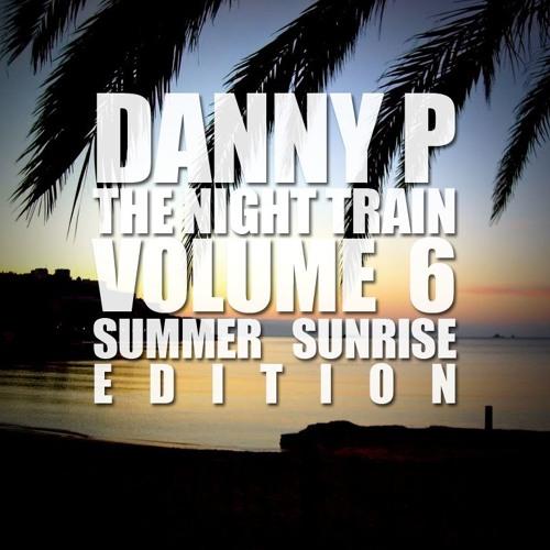 Danny P - The Night Train Vol 6 (Summer Sunrise Edition)