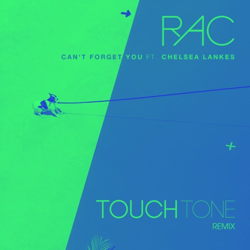 RAC - Can't Forget You (Touch Tone Remix)