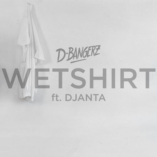Wetshirt (ft. Djanta) [FREE DOWNLOAD]