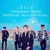 [New] Loser (Vietnamese Version) - Minhphucpk ft Ron & Julian Khang